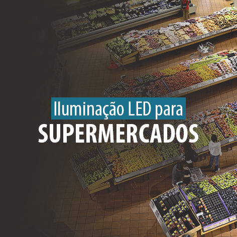 Iluminação LED para Supermercado