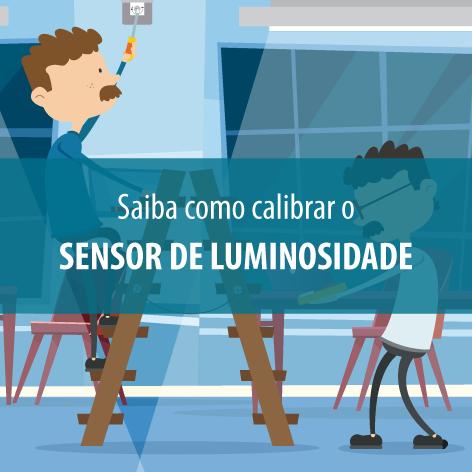 5 passos para calibrar o Sensor de Luminosidade