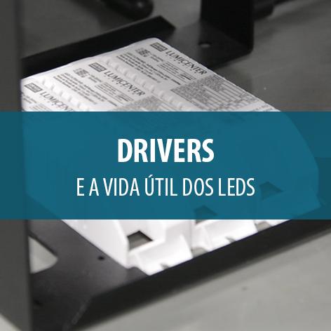 Drivers e a vida útil dos LEDS