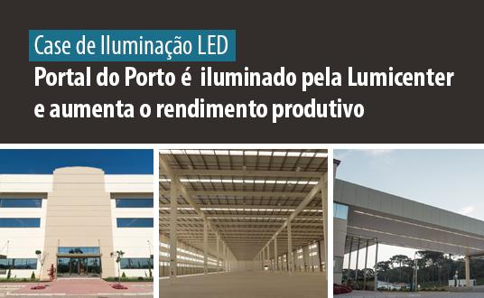 Case de Sucesso - Iluminação LED - Portal do Porto é iluminado pela Lumicenter e aumenta o rendimento produtivo