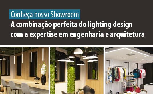 Case de Sucesso - Iluminação LED - Conheça nosso Showroom - A combinação perfeita do lighting design com a expertise em engenharia e arquitetura