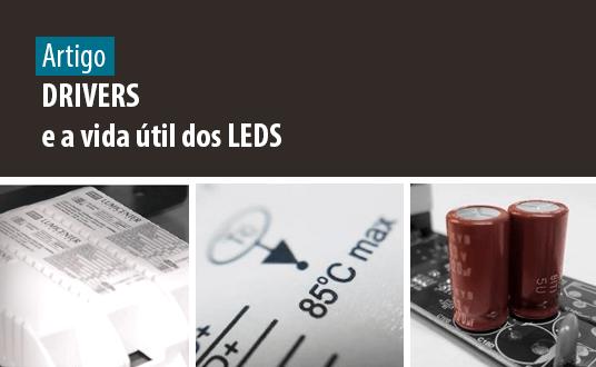 Lumicenter - Artigo - Drivers e a vida útil dos LEDS