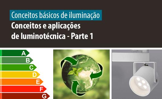 Lumicenter - Artigo Relacionado - Conceitos básicos de iluminação - Conceitos e aplicações de luminotécnica - Parte 1