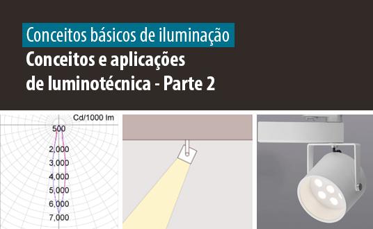 Lumicenter - Artigo Relacionado - Conceitos básicos de iluminação - Conceitos e aplicações de luminotécnica - Parte 2
