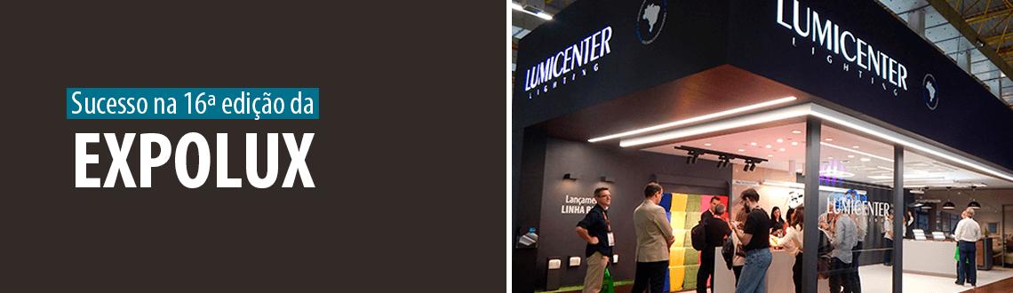 Lumicenter é sucesso na 16ª edição da Expolux 2018