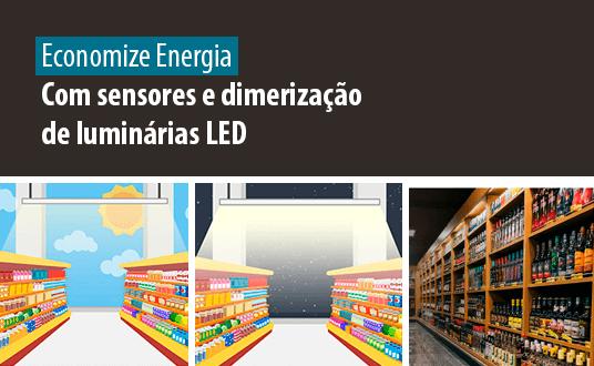Lumicenter - Economize Energia com sensores e dimerização de luminárias LED