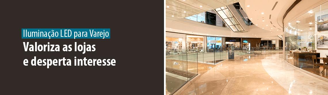 Lumicenter - Destaque - Iluminação LED para Varejo - Valoriza as lojas e desperta interesse