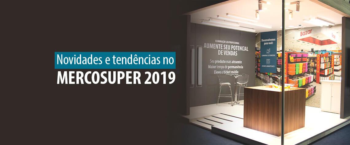lumicenter apresenta novidades e tendências no mercosuper 2019