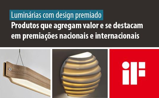 Case de Sucesso - Iluminação LED - Luminárias com design premiado - Produtos que agregam valor e se destacam em premiações nacionais e internacionais