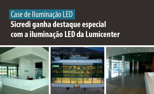 Sicredi ganha destaque especial com a iluminação LED da Lumicenter