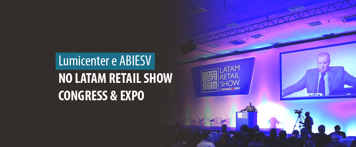 Destaque - Lumicenter Lighting e ABIESV participam do Latam Retail Show Congress & EXPO - Banner Blog