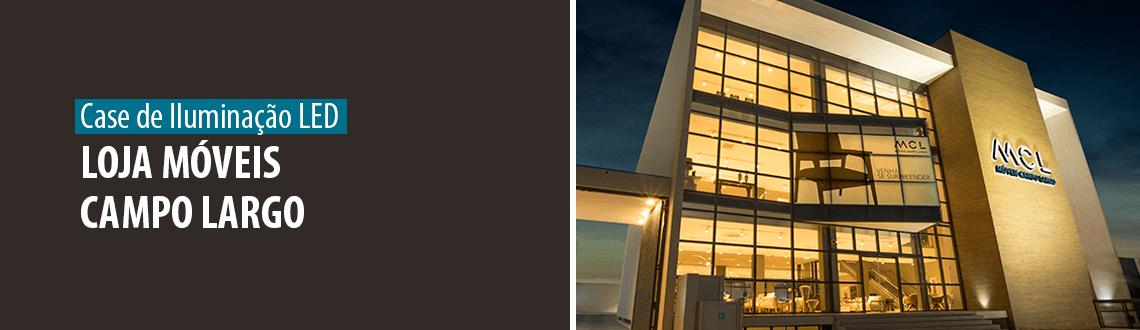 Lumicenter - Case de Sucesso - Iluminação LED - Loja Campo Largo