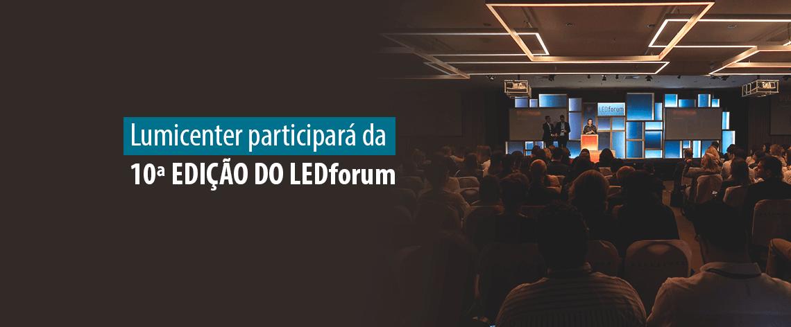 Lumicenter participará da 10ª Edição do LEDforum