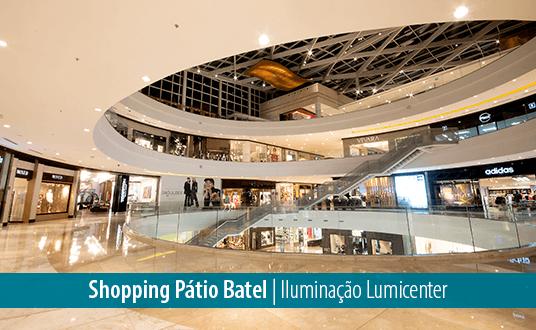 Lumicenter - Iluminação LED para Varejo - 5 motivos para trocar sua iluminação - Shopping Pátio Batel - Iluminação Lumicenter