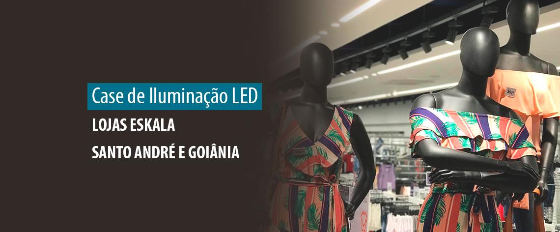 Destaque - Obra LED Lojas Eskala – Santo André e Goiânia - Banner Blog