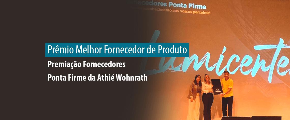 Lumicenter Prêmio Melhor Fornecedor de Produto na Premiação Fornecedores Ponta Firme da Athié Wohnrath - 1