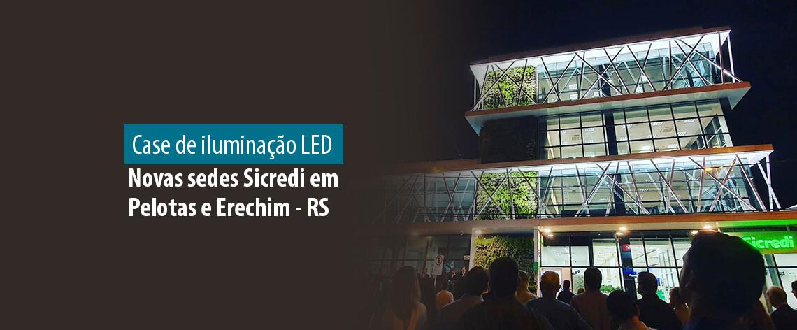 Lumicenter Lighting - Blog - Case de Iluminação LED - Novas sedes Sicredi em Pelotas e Erechim RS - Banner Destaque
