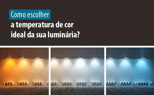 Como escolher a temperatura de cor ideal da sua luminária