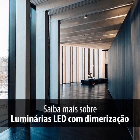 Luminárias LED com Dimerização